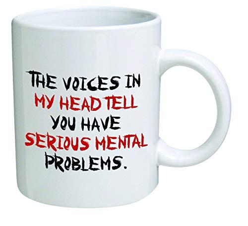 Taza Divertida - Las Voces en mi Cabeza te Dicen Que Tienes serios Problemas mentales - 11 OZ Tazas de cafe - Regalos inspiradores y Sarcasmo