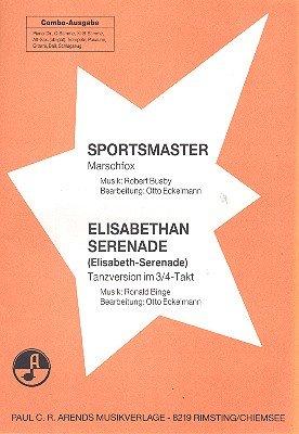 Elisabethan Serenade und Sportsmaster:...