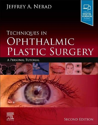 Compare Textbook Prices for Techniques in Ophthalmic Plastic Surgery: A Personal Tutorial 2 Edition ISBN 9780323393164 by Nerad MD, Jeffrey A.