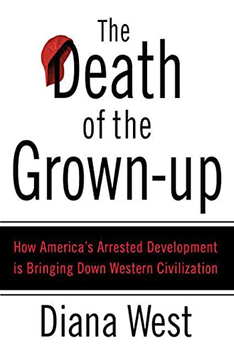 Image of The Death of the Grown-Up: How America's Arrested Development Is Bringing Down Western Civilization