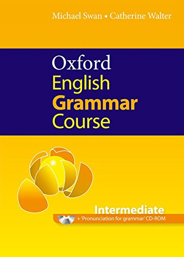 Oxford English Grammar Course: Intermediate: without Answers