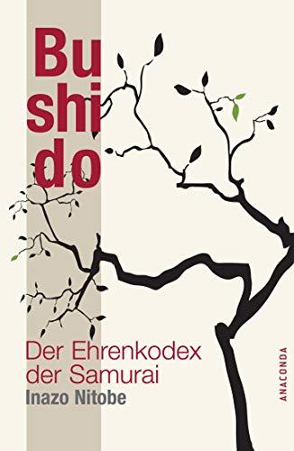 Bushido: Der Ehrenkodex der Samuraiの詳細を見る