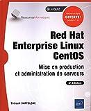 Red Hat Enterprise Linux CentOS : Mise en production et administration de serveurs