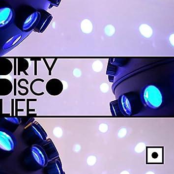 Dirty Disco Life
