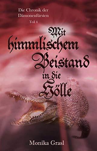 Buchseite und Rezensionen zu 'Die Chronik der Dämonenfürsten: Mit himmlischem Beistand in die Hölle' von Monika Grasl