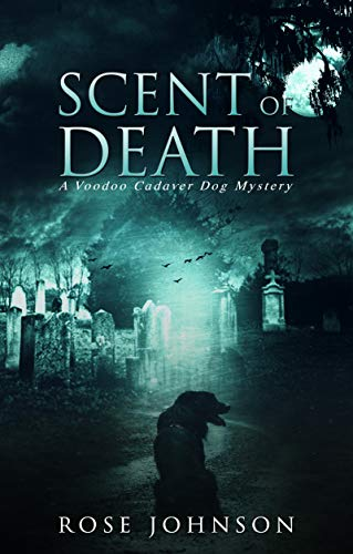 Scent of Death: A Voodoo Cadaver Dog Mystery
