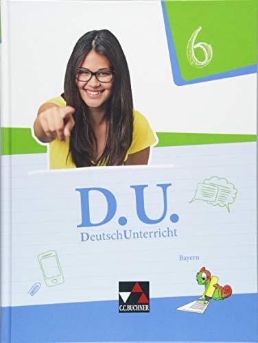 D.U. – DeutschUnterricht - Bayern / D.U. Bayern 6
