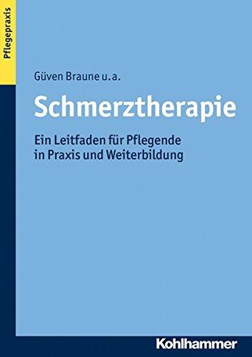 Schmerztherapie: Ein Leitfaden für Pflegende in Praxis und Weiterbildung (Naturheilkunde)