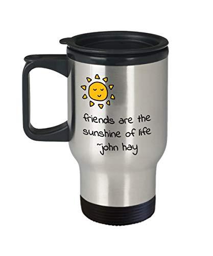 Zachrtroo Vriendschaps-cadeau-vrienden zijn de zonschijn van het leven John Hay Quote roestvrijstalen reiskoffiemok