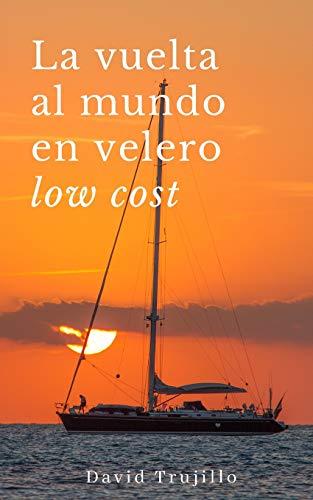 La vuelta al mundo en velero low cost