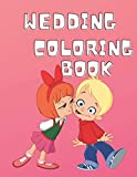 wedding coloring book: For Kids Age 4-8 cute wedding pages like wedding cake and wedding rings For All Children, Girls and Boys
