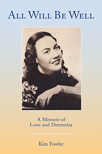 All Will Be Well: A Memoir of Love and Dementia