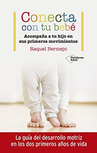 Conecta con tu bebé: Acompaña a tu hijo en sus primeros movimientos