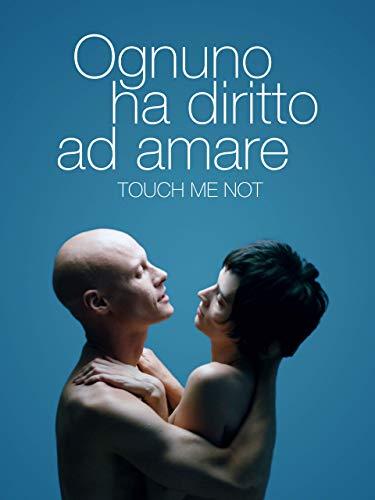 Ognuno ha diritto ad amare: Touch Me Not
