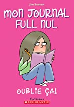 Mon Journal Full Nul: N? 1 - Oublie ?a! (French Edition)