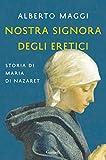 Nostra Signora degli eretici: storia di Maria di Nazaret