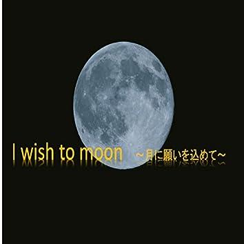 I wish to moon