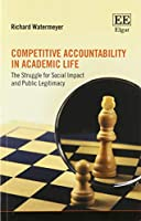 Competitive Accountability in Academic Life: The Struggle for Social Impact and Public Legitimacy