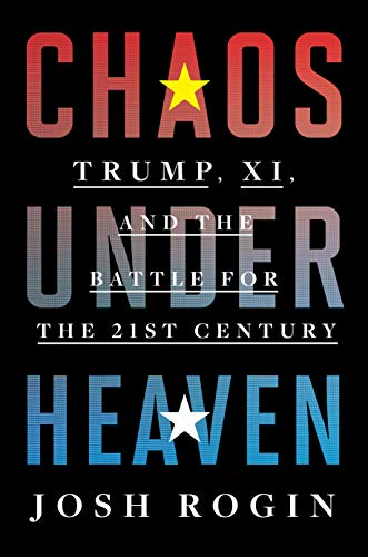 Image of Chaos Under Heaven: Trump, Xi, and the Battle for the Twenty-First Century