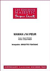 MAMAN J\'AI PEUR