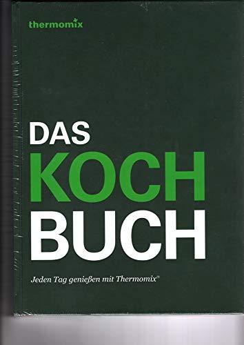 Das Kochbuch - Jeden Tag genießen mit Thermomix