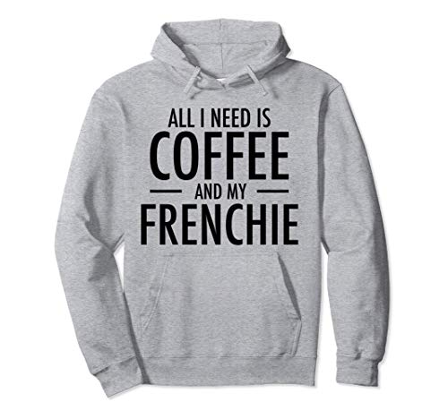 Coffee and Frenchie French Bulldog Mom Dad Dog Gift Pullover Hoodie