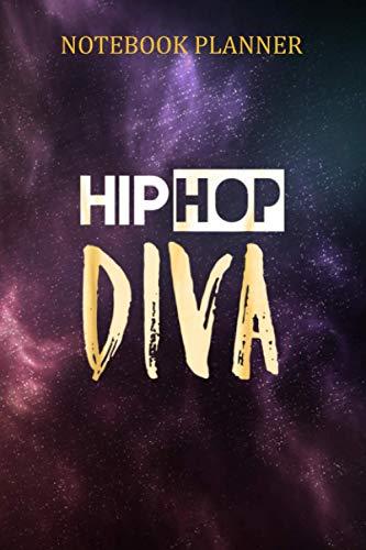 Notebook Planner Hip Hop Dance Diva: Home Budget ,Planner ,Diary ,Hour ,6x9 inch Notebook Planner ,Pretty - 114 Pages