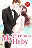 My Precious Baby 5: Destined To Meet But Not Fated To Be Together (English Edition)