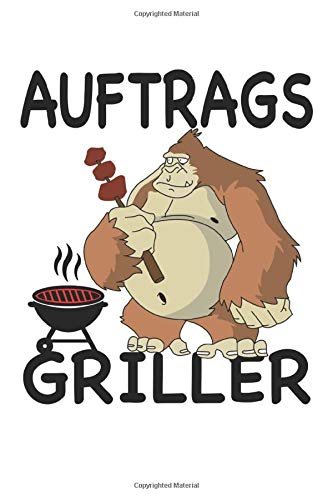 Grill T-Shirt BBQ und Smoker Grillen Gorilla Notebook Journal: GraphPaper 6x9 Inches with 120 | Funny Grill T-Shirt BBQ und Smoker Grillen Gorilla Notebook Journal