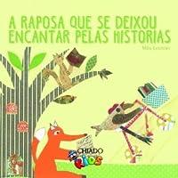 A raposa que se deixou encantar pelas histórias (Portuguese Edition)