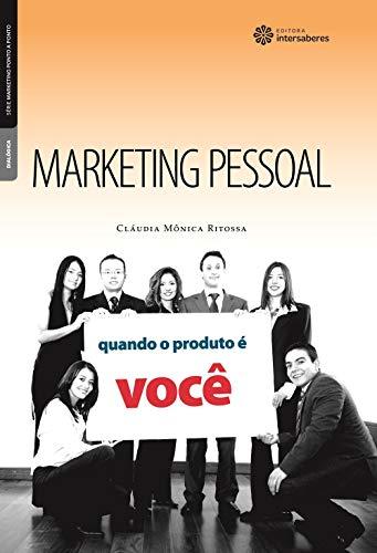 Marketing pessoal: quando o produto é você