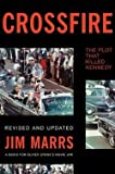 Jim Marrs: Crossfire : The Plot That Killed Kennedy (Paperback - Revised Ed.); 2013 Edition