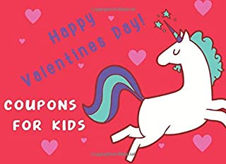 Happy Valentines Day! Coupons for Kids: Reward Coupons for Kids Behavior/Gift Ages 2 to 6/Great Job for Kids/Unicorn Gift ...