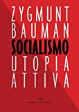 SOCIALISMO: UTOPIA ATTIVA