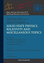 Problems and Solutions on Solid State Physics, Relativity and Miscellaneous Topics (Major American Universities PH.D. Qualifying Questions and S)