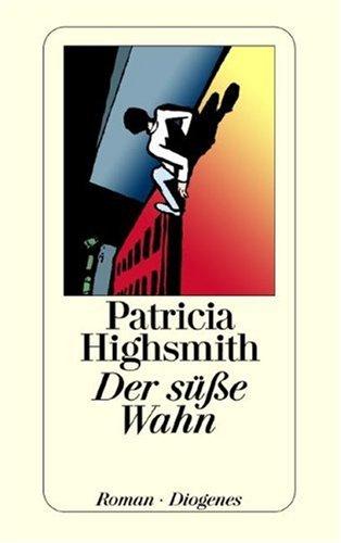 Buchseite und Rezensionen zu 'Der süße Wahn' von Patricia Highsmith