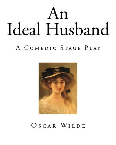 An Ideal Husband: A Play (Oscar Wilde Classics)