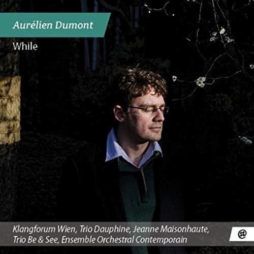 Ensemble Orchestral Contemporain, Trio Dauphine, Ensemble Klangforum Wien, Jeanne Maisonhaute & Trio Be & See