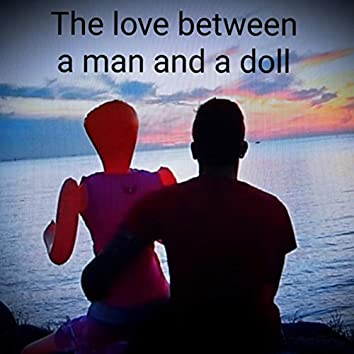 The love between a man and a doll