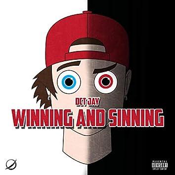Winning and Sinning