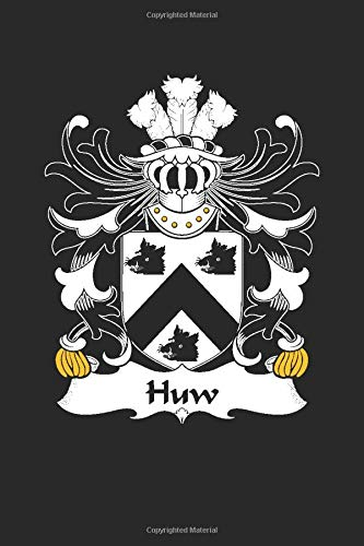 Huw: Huw Coat of Arms and Family Crest Notebook Journal (6 x 9 - 100 pages)