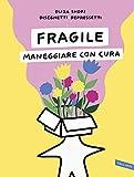 Fragile. Maneggiare con cura