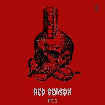 Red Season, Pt. I