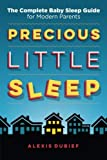 [Alexis Dubief] Precious Little Sleep_ The Complete Baby Sleep Guide for Modern Parents