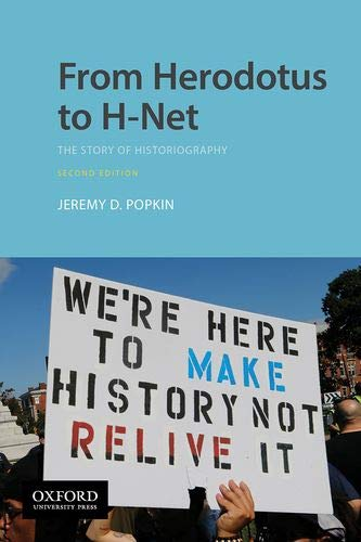Compare Textbook Prices for From Herodotus to H-Net: The Story of Historiography 2 Edition ISBN 9780190077617 by Popkin, Jeremy D.