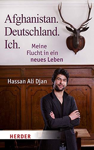 Afghanistan. Deutschland. Ich: Meine Flucht in ein neues Leben (Herder Spektrum)