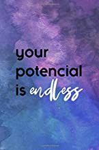Your Potential Is Endless: All Purpose 6x9