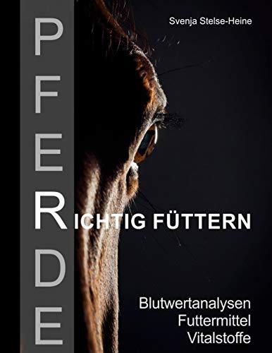 Pferde richtig füttern: Blutwertanalysen - Futtermittel - Vitalstoffe