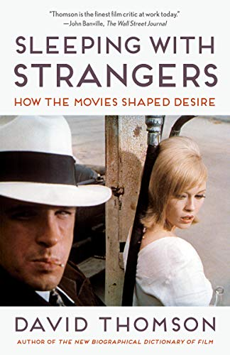 Sleeping with Strangers: How the Movies Shaped Desire (English Edition)