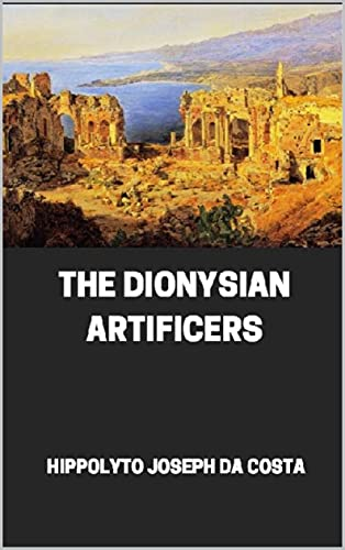 The Dionysian Artificers (English Edition)